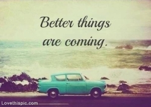 21451-Better-Things-Are-Coming